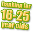 Banking for 16-25 year olds